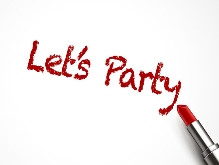 lets party words written by red lipstick on white background Vector
