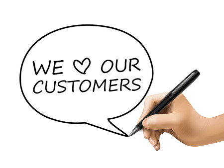 our: we love our customers words in speech bubble written by 3d hand