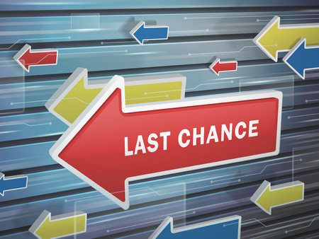last chance: moving red arrow of last chance words on abstract high-tech background Illustration