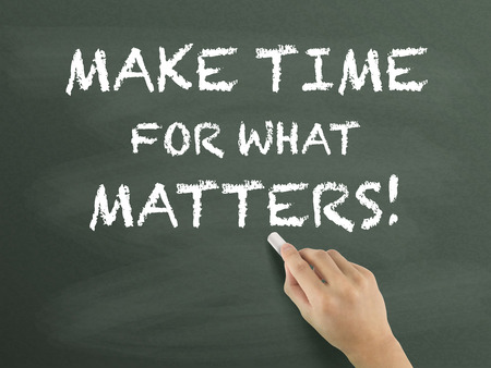matters: make time for what matters written by hand on blackboard