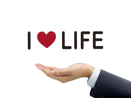 love of life: Io amo le parole di vita che tiene per mano di uomo d'affari su sfondo bianco