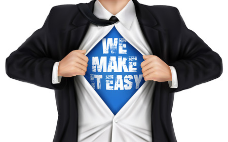 businessman showing We make it easy words underneath his shirt over white background
