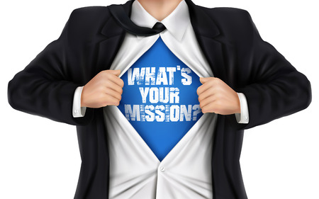 underneath: businessman showing Whats your mission words underneath his shirt over white background