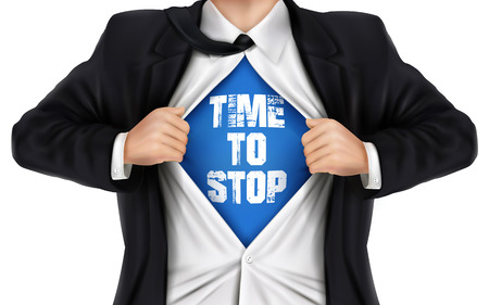 underneath: businessman showing Time to stop words underneath his shirt over white background
