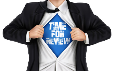 underneath: businessman showing Time for review words underneath his shirt over white background