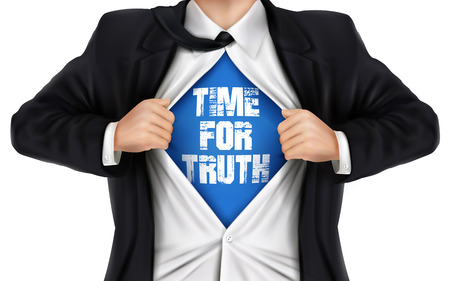 underneath: businessman showing Time for truth words underneath his shirt over white background