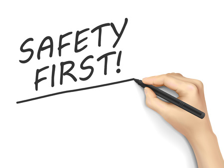 cautionary: safety first words written by hand on white background