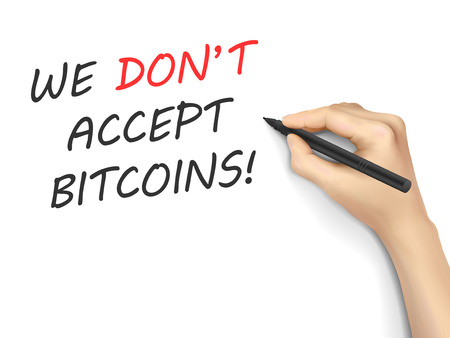 to accept: we dont accept bitcoins written by hand over white background