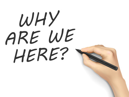 persuasion: why are we here words written by hand on white background Illustration