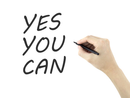 encouragement: yes you can words written by mans hand on white background