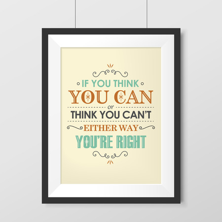 either: if you think you can or think you can either way you are right poster hanging on the wall