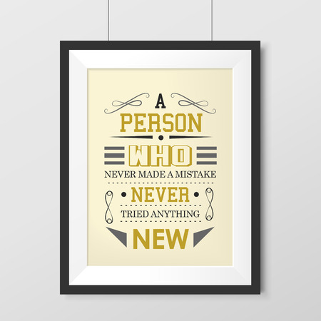 to make believe: a person who never made a mistake never tried anything new poster hanging on the wall