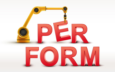 perform: industrial robotic arm building PERFORM word on white background Illustration