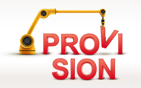 provision: industrial robotic arm building PROVISION word on white background
