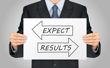 to expect: close-up look at businessman holding results and expect poster Illustration