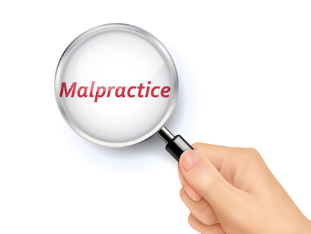 malpractice: malpractice showing through magnifying glass held by hand Illustration