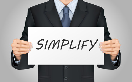 simplify: close-up look at businessman holding simplify word poster