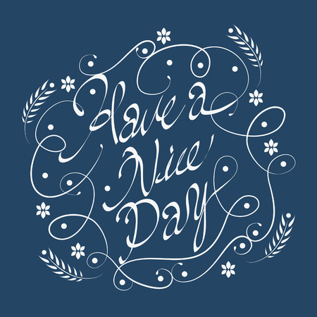 have: attractive Have a nice day calligraphy design over blue background