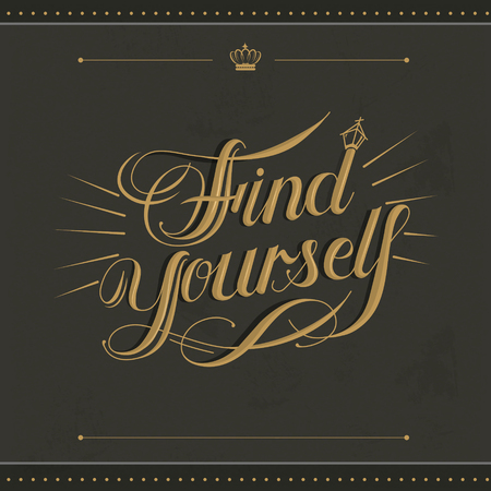 insist: retro Find yourself calligraphy design over brown background