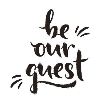 guest: ink brush Be our guest calligraphy design