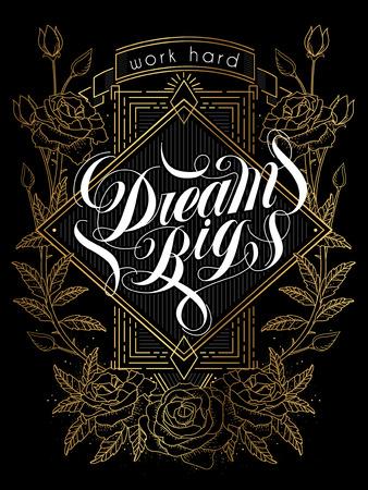 exquisite: exquisite Dream big calligraphy design with flowers