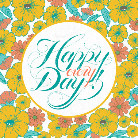 every: adorable Happy every day calligraphy design with flowers