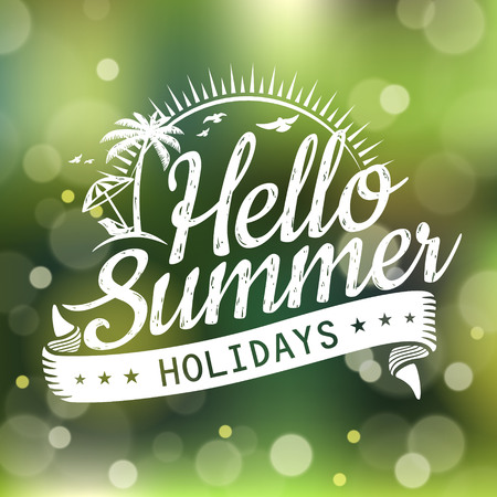 Hello summer - greeting words over blurred background