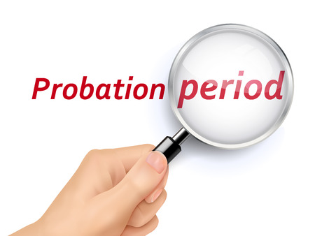 probation: 3D illustration of magnifying glass over the words of probation period Illustration