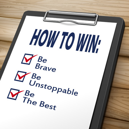 accomplish: how to win clipboard 3D image with check boxes marked for the words be brave, unstoppable and the best