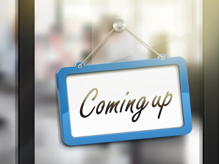 anticipated: coming up hanging sign, 3D illustration isolated on office glass door Illustration