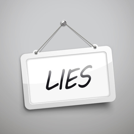 conman: lies hanging sign, 3D illustration isolated on grey wall