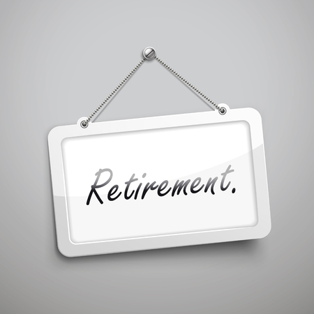 retire: retirement hanging sign, 3D illustration isolated on grey wall