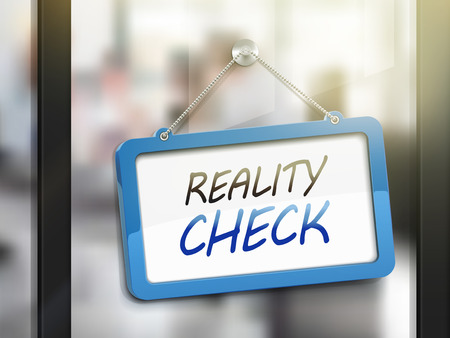 actuality: reality check hanging sign, 3D illustration isolated on office glass door
