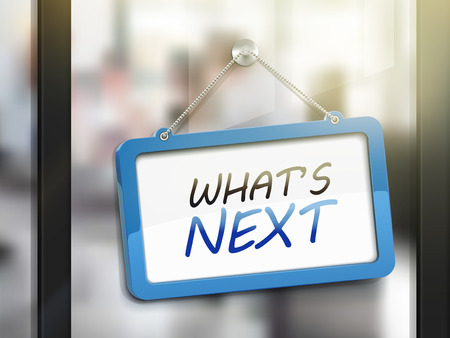 advancement: what is next hanging sign, 3D illustration isolated on office glass door