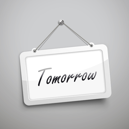 hopeful: tomorrow hanging sign, 3D illustration isolated on grey wall