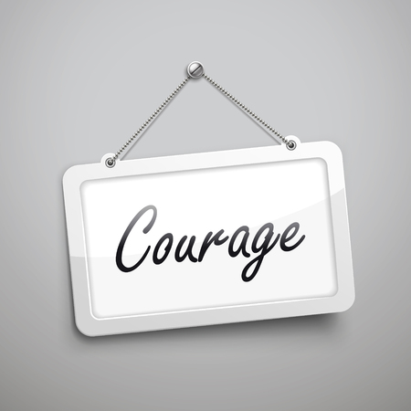 courage: courage hanging sign, 3D illustration isolated on grey wall