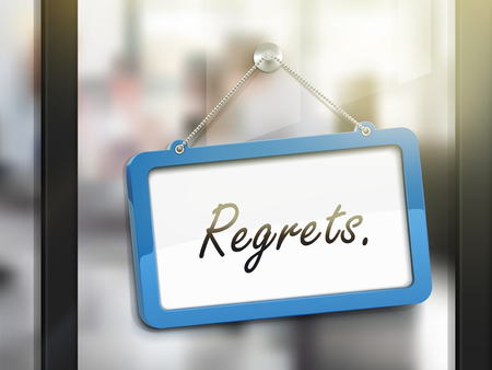 miserable: regrets hanging sign, 3D illustration isolated on office glass door