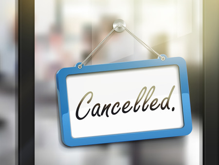 cancelled: cancelled hanging sign, 3D illustration isolated on office glass door