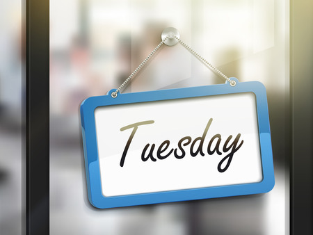 Tuesday hanging sign, 3D illustration isolated on office glass door Illustration