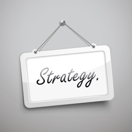 strategic position: strategy hanging sign, 3D illustration isolated on grey wall