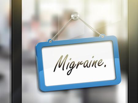 migraine: migraine hanging sign, 3D illustration isolated on office glass door