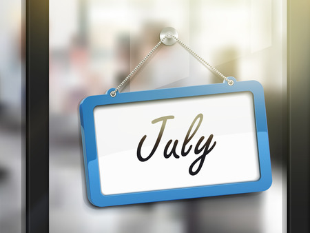 glass door: July hanging sign, 3D illustration isolated on office glass door