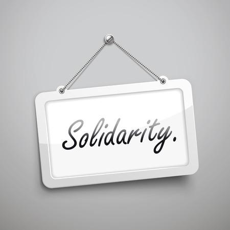 solidaridad: solidaridad cartel colgado, ilustraci�n 3D aislada en la pared gris