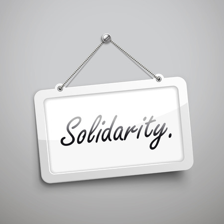 consolidation: solidarity hanging sign, 3D illustration isolated on grey wall