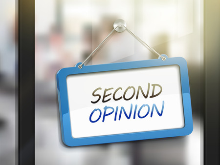 opinion: second opinion hanging sign, 3D illustration isolated on office glass door