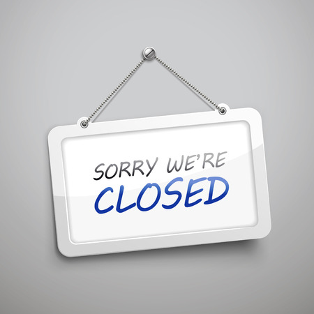 halt: sorry we are closed hanging sign, 3D illustration isolated on grey wall