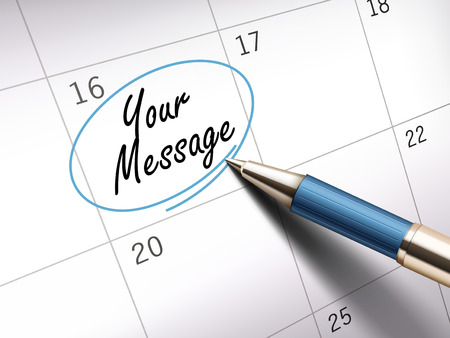 your message words circle marked on a calendar by a blue ballpoint pen. 3D illustration