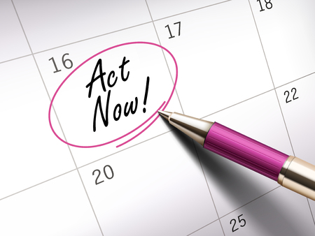 act: Act now words circle marked on a calendar by a pink ballpoint pen