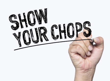 chops: show your chops  written by hand, hand writing on transparent board, photo
