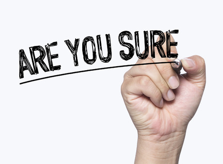 sure: are you sure written by hand, hand writing on transparent board, photo Stock Photo